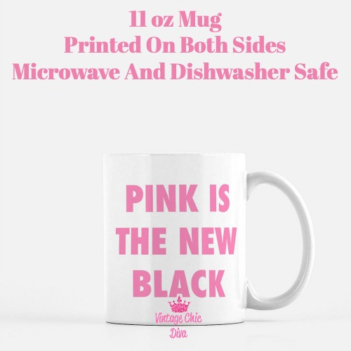 Pink Is The New Black Coffee Mug-