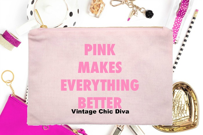 Pink Makes Everything Better Pink-